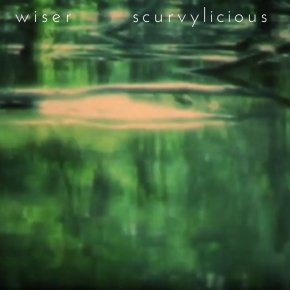 NEW MUSIC: Scurvylicious – Wiser