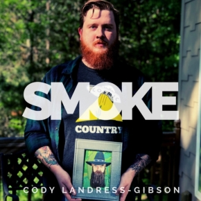 NEW MUSIC: Cody Landress-Gibson – Smoke