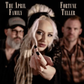 VIDEO PREMIERE: The April Family – Fortune Teller