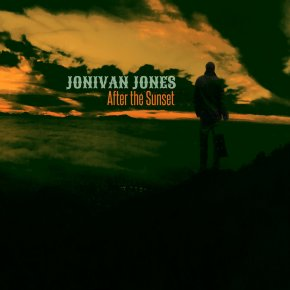 NEW MUSIC: Jonivan Jones – After The Sunset