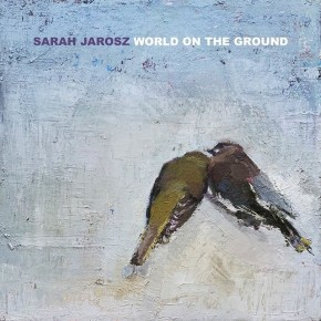ALBUM REVIEW: Sarah Jarosz – World On The Ground