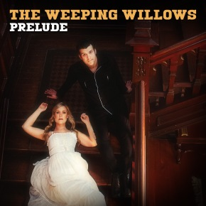 VIDEO PREMIERE: The Weeping Willows – Prelude