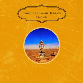 NEW MUSIC: Beyond The Breath Of Grace – Atacama
