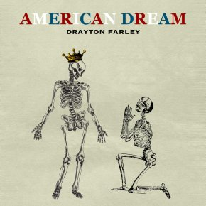 NEW MUSIC: Drayton Farley – American Dream