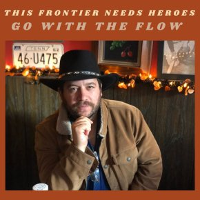 NEW MUSIC: This Frontier Needs Heroes – South Dakota
