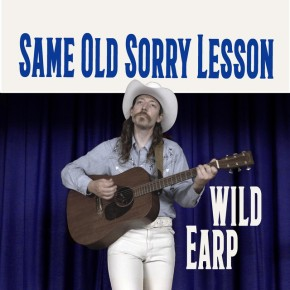 NEW MUSIC: Wild Earp – Same Old Sorry Lesson (video)