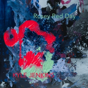NEW MUSIC: Kyle Jenkins – Rosey Red Day