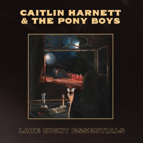 ALBUM REVIEW: Caitlin Harnett & The Pony Boys – Late Night Essentials
