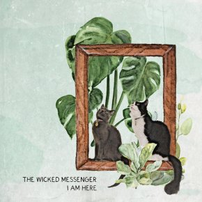 NEW MUSIC: The Wicked Messenger – I AmHere