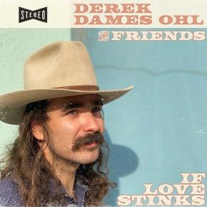 NEW MUSIC: Derek Dames Ohl – If LoveStinks