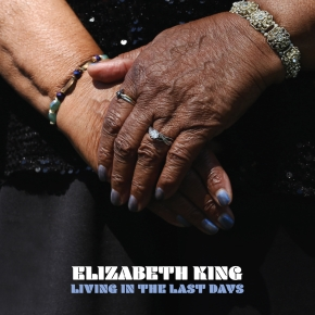 NEW MUSIC: Elizabeth King – Living In The Last Days