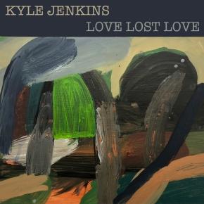 ALBUM REVIEW: Kyle Jenkins – Love LostLove