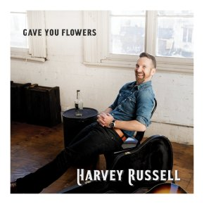 NEW MUSIC: Harvey Russell – Gave YouFlowers