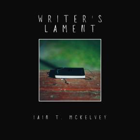 VIDEO PREMIERE: Iain T. McKelvey – Writer'sLament