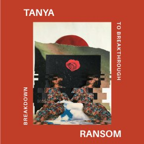 NEW MUSIC: Tanya Ransom –Breakdown ToBreakthrough